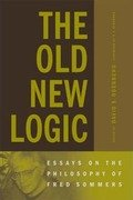 The Old New Logic : Essays on the Philosophy of Fred Sommers
