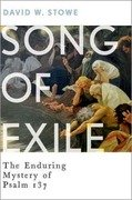 Song of Exile : The Enduring Mystery of Psalm 137