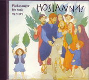 Hosianna! : Påskesanger for små og store CD