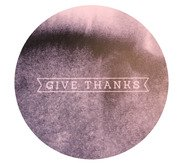 Glassunderlag : Give Thanks