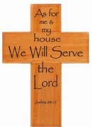 Kors Lasered :  As for me and my house we will serve the Lord